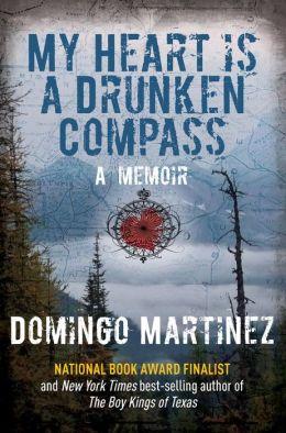 My Heart Is a Drunken Compass: A Memoir