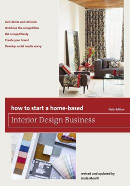 How to Start a Home-Based Interior Design Business