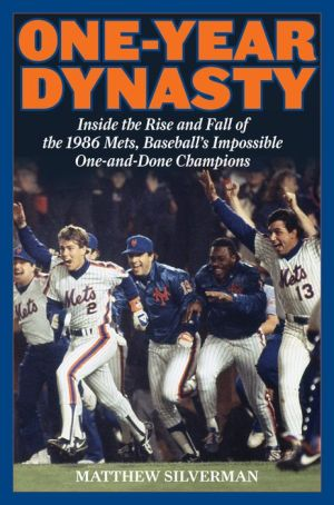 One-Year Dynasty: Inside the Rise and Fall of the 1986 Mets, Baseball's Impossible One-and-Done Champions