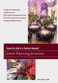 Book Cover Image. Title: How to Start a Home-Based Event Planning Business, Author: Jill S. Moran