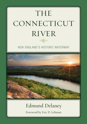 The Connecticut River: New England's Historic Waterway