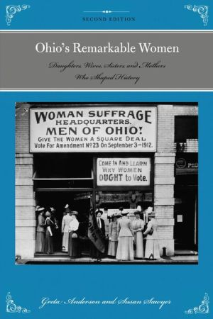 Ohio's Remarkable Women: Daughters, Wives, Sisters, and Mothers Who Shaped History