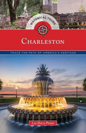 Historical Tours Charleston: Trace the Path of America's Heritage