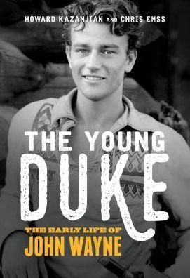 The Young Duke: The Early Life of John Wayne
