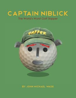 Captain Niblick: The World's Worst Golf Skipper