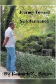 Book Cover Image. Title: Journey Toward Self-Realization, Author: Kenneth C. Brown