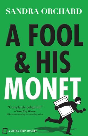 A Fool and His Monet (Serena Jones Mysteries Book #1): A Serena Jones Mystery