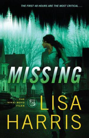 Missing (The Nikki Boyd Files Book #2): A Novel