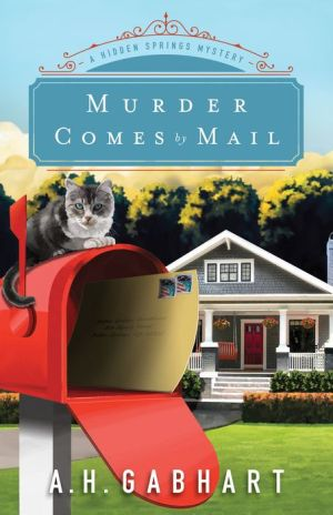 Murder Comes by Mail (The Hidden Springs Mysteries Book #2): A Hidden Springs Mystery