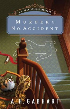Murder Is No Accident (The Hidden Springs Mysteries Book #3)