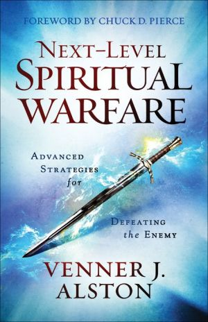 Next-Level Spiritual Warfare: Advanced Strategies for Defeating the Enemy|NOOK Book