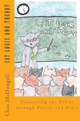 Cat Logic and Theory: Unraveling the Feline through Poetry and Prose