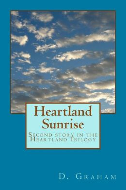Heartland Sunrise: Second story in the Heartland Trilogy