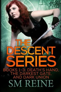 The Descent Series, Books 1-3: Death's Hand, The Darkest Gate, and Dark Union: An Urban Fantasy Omnibus