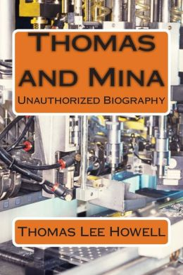 Thomas and Mina: Unauthorized Biography