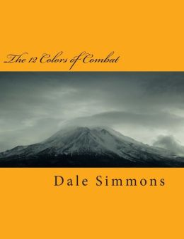The 12 Colors of Combat: The Ultimate Martial Art
