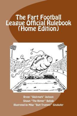 The Fart Football League Official Rulebook (Home Edition)