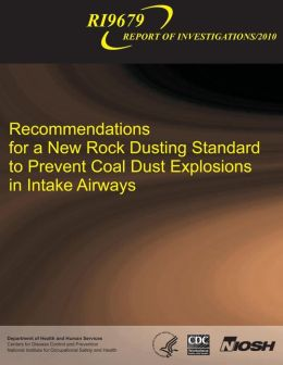 Recommendations for a New Rock Dusting Standard to Prevent Coal Dust Explosions in Intake Airways