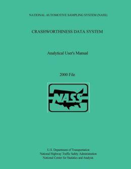Crashworthiness Data System Analytical User's Manual: 2000 File