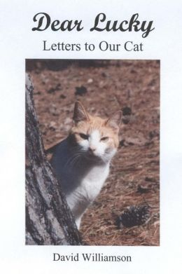 Dear Lucky: Letters to Our Cat