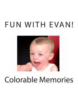 Fun With Evan!