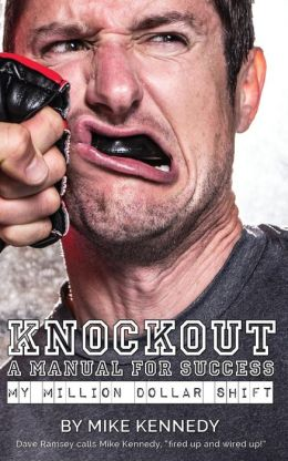 Knockout: A Manual For Success: my million dollar shift