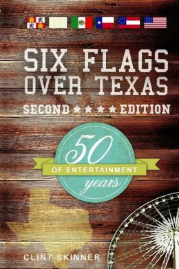 Six Flags Over Texas: 50 Years of Entertainment