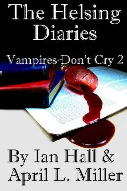 The Helsing Diaries (Vampires Don't Cry Book 2)