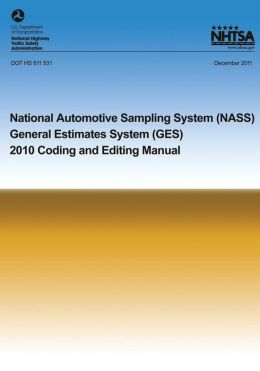 National Automotive Sampling System General Estimates System: 2010 Coding and Eding Manual