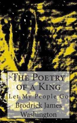 The Poetry of a King: Let My People Go