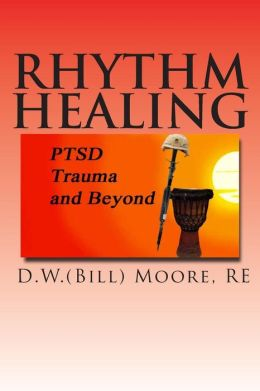 Rhythm Healing: Ptsd, Trauma and Beyond