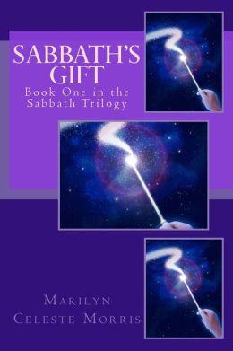 Sabbath's Gift: Book One in the Sabbath Trilogy