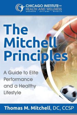 The Mitchell Principles: A Guide to Elite Performance and a Healthy Lifestyle