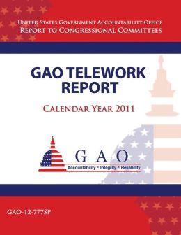 GAO Telework Report, Calendar Year 2011