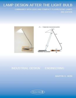 Lamp design after the light bulb (2nd Edition): Luminaires with LEDs and Compact Fluorescent Lamps