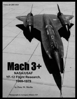 Mach 3+: NASA/USAF YF-12 Flight Research, 1969-1979