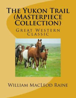 The Yukon Trail (Masterpiece Collection): Great Western Classic