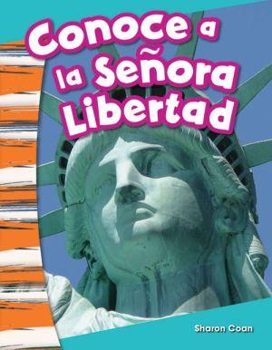 Conoce a la Senora Libertad (Meet Lady Liberty)