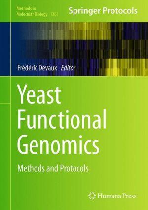 Yeast Functional Genomics: Methods and Protocols