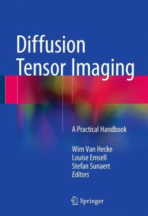 Diffusion Tensor Imaging: A Practical Handbook