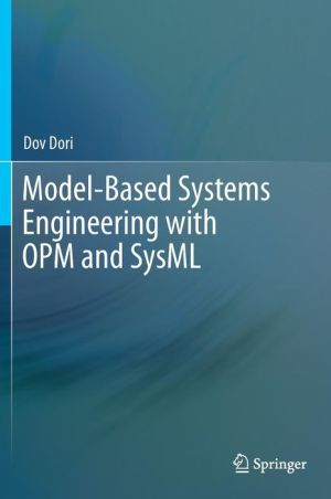 Model-Based Systems Engineering with OPM and SysML