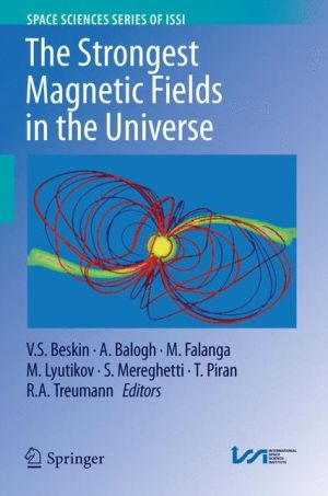 The Strongest Magnetic Fields in the Universe
