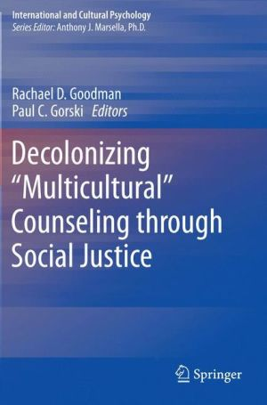 Decolonizing ''Multicultural'' Counseling through Social Justice