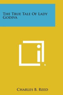 The True Tale of Lady Godiva