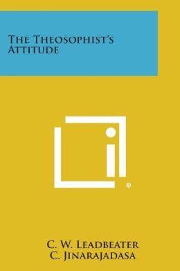 The Theosophist's Attitude
