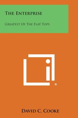 The Enterprise: Greatest of the Flat Tops