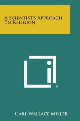 A Scientist's Approach to Religion