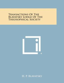 Transactions of the Blavatsky Lodge of the Theosophical Society