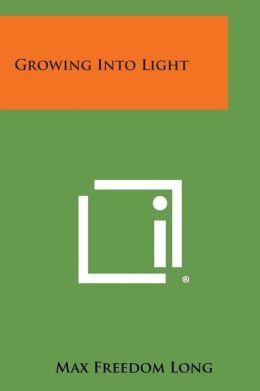 Growing Into Light