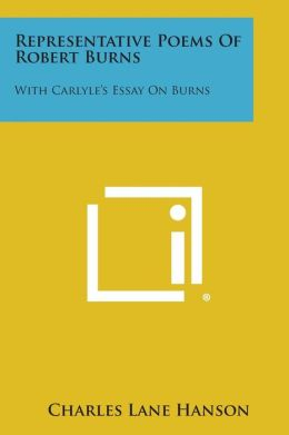 Representative Poems of Robert Burns: With Carlyle's Essay on Burns